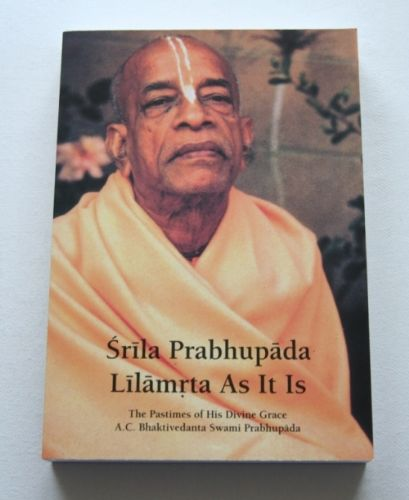 PRABHUPADA'S AUTHORIZED AUTOBIOGRAPHY - Srila Prabhupada Lilamrta As It Is